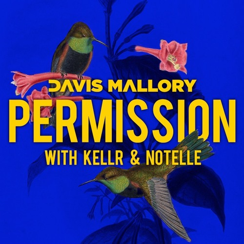 Davis Mallory, KELLR, Notelle - Permission Art