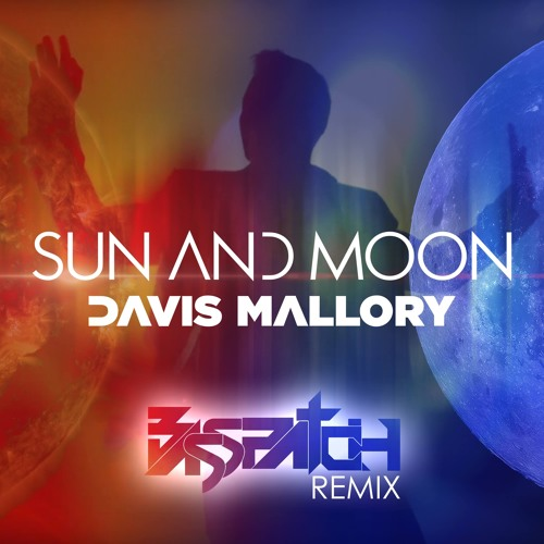 Davis Mallory Sun and Moon Basspatch Remix Art