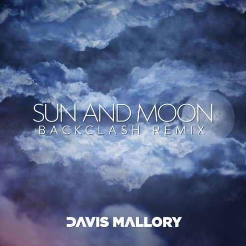 Davis Mallory Sun and Moon Backclash Remix Art